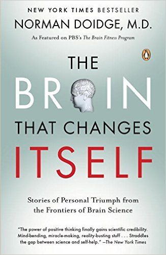 THE BRAIN THAT CHANGES ITSELF - By Norman Doidge, M.D.