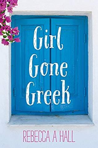 Girl Gone Greek by Rebecca Hall