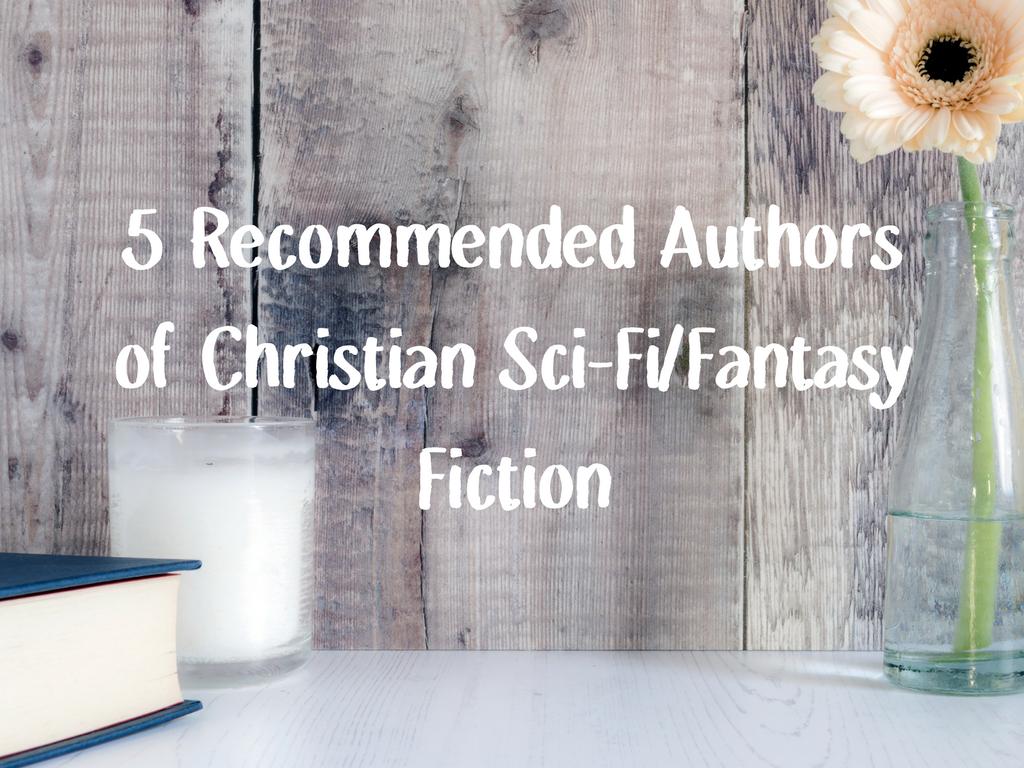 christian sci-fi fantasy fiction authors