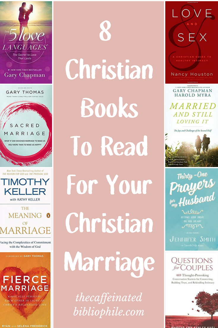 The 8 Best Christian Books To Read For Your Marriage