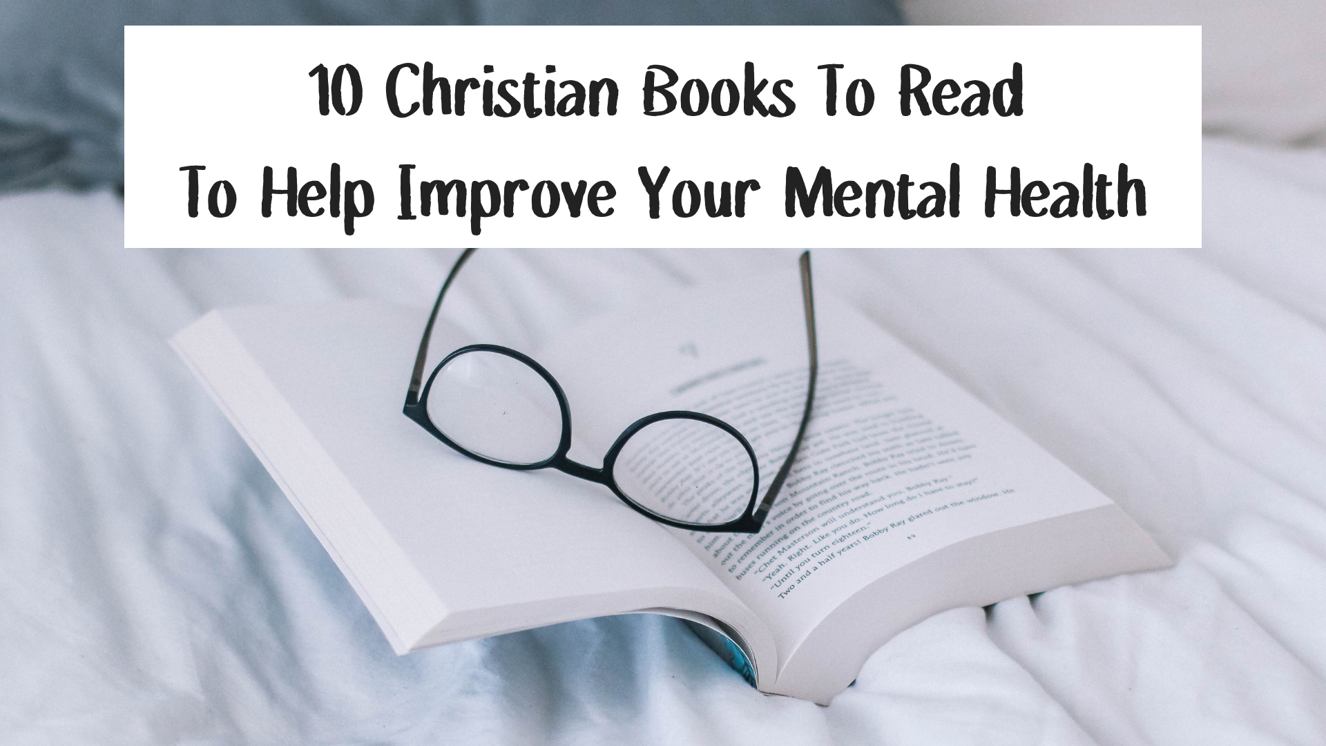10 Christian Books To Read To hep Improve Your Mental Health