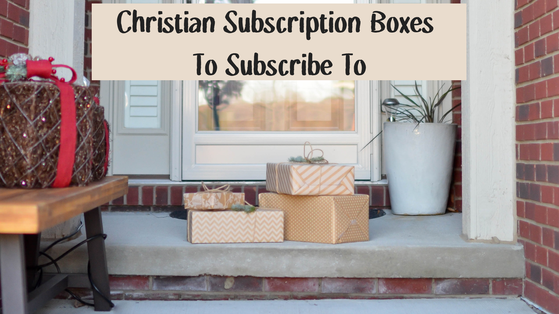 Christian subscription boxes to subscribe to