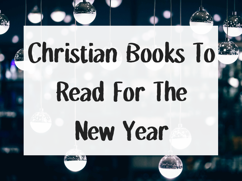 Christian Books To Read For The New Year