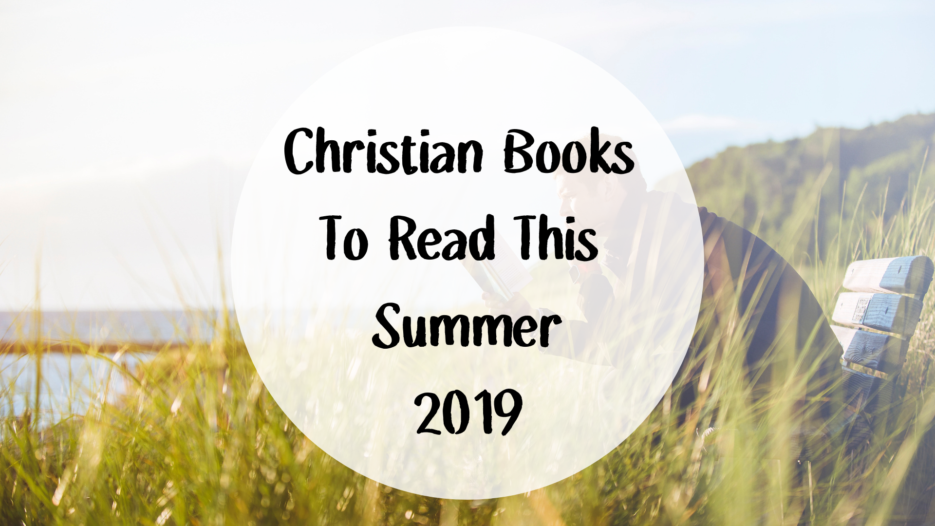 Christian Books To Read This Summer 2019.png