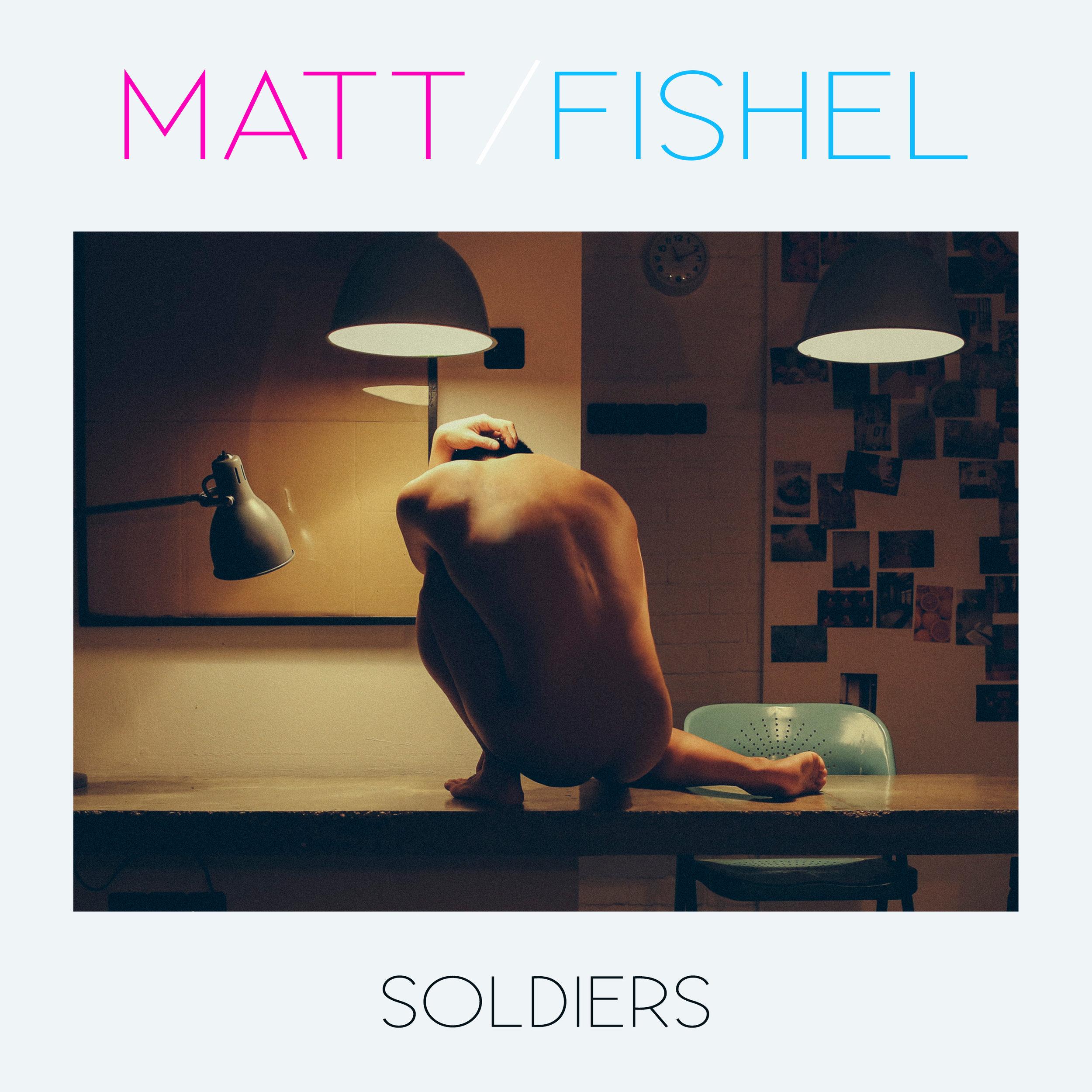 Matt FIshel_Soldiers_Single Cover.jpg