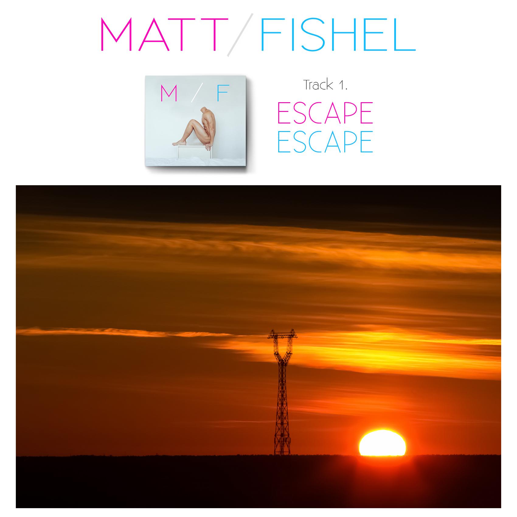 Matt Fishel_MF_Track 01_Escape 3.jpg