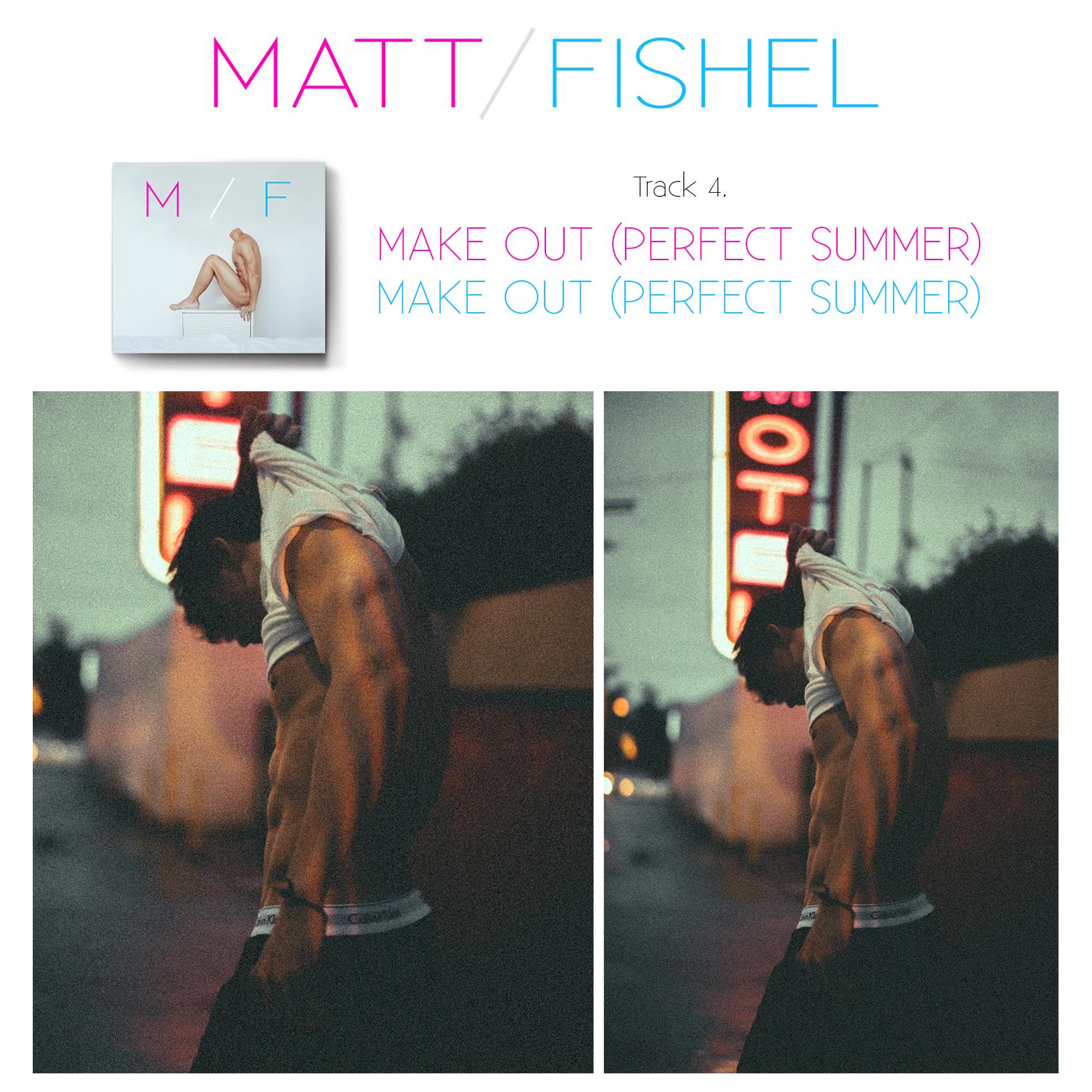 Matt Fishel_MF_Track 04_Make Out Perfect Summer.jpg