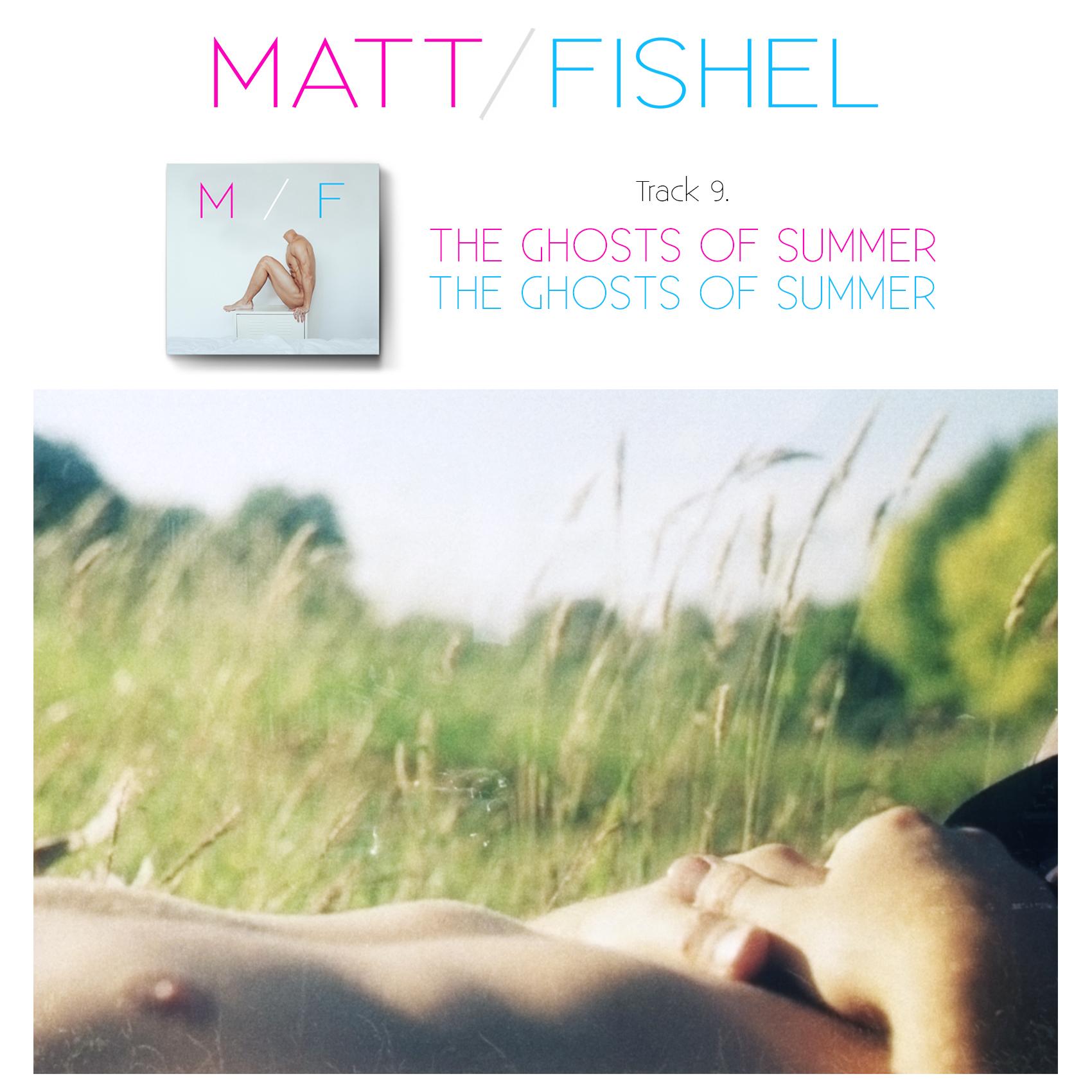 Matt Fishel_MF_Track 09_The Ghosts Of Summer.jpg