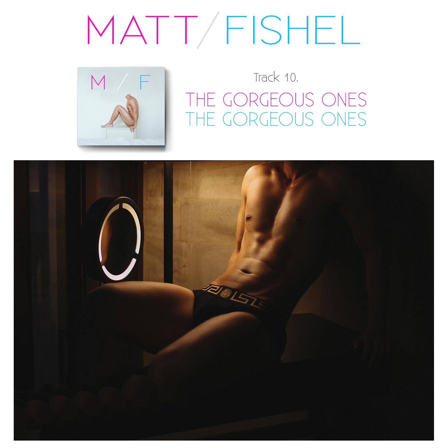Matt Fishel_MF_Track 10_The Gorgeous Ones 1.jpg
