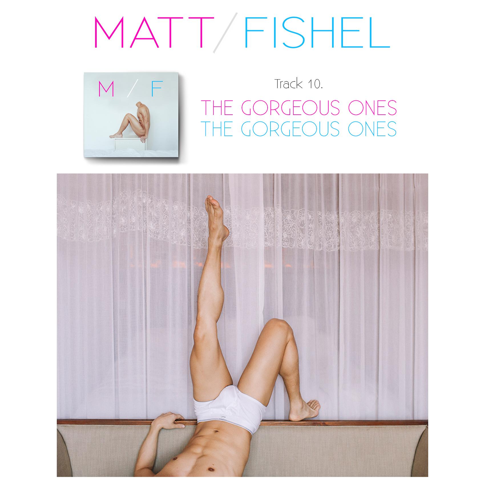 Matt Fishel_MF_Track 10_The Gorgeous Ones 2.jpg
