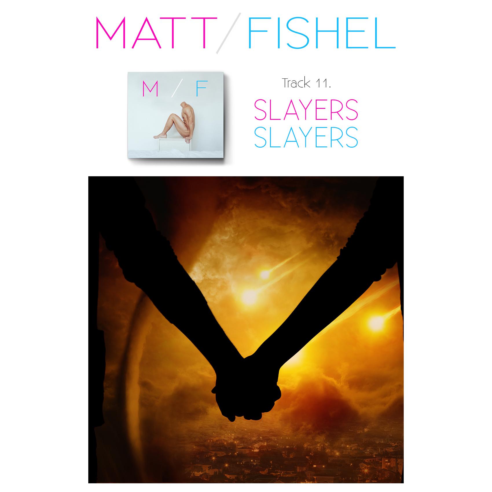 Matt Fishel_MF_Track 11_Slayers.jpg