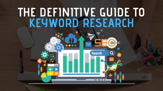 Keyword Research For SEO: The Definitive Guide (2019)