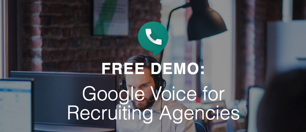 Google Voice for Recruiting Agencies.png