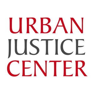 Urban Justice Center  - The Urban Justice Center is an advocacy organization that works for and empowers NYC's most vulnerable residents through a combination of direct legal service, systemic advocacy, community education and political organizing. Through our work, we enable people to surpass the barriers of poverty.