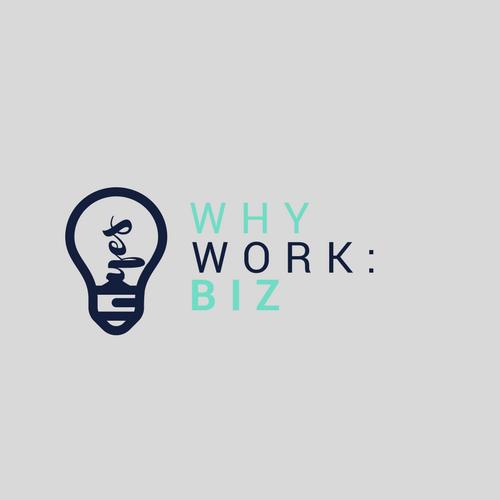 WHY Work: BIZ