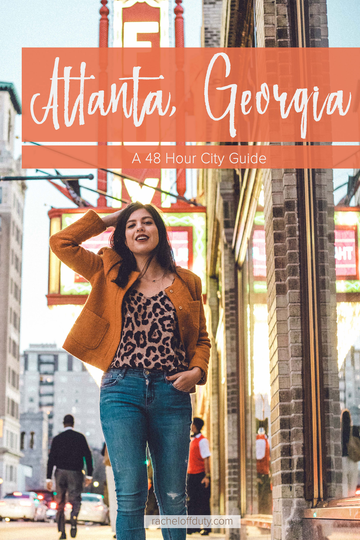 Rachel Off Duty: How to Spend 48 Hours in Atlanta, Georgia