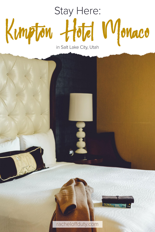 Rachel Off Duty: Where to Stay in Salt Lake City, Utah – The Kimpton Hotel Monaco