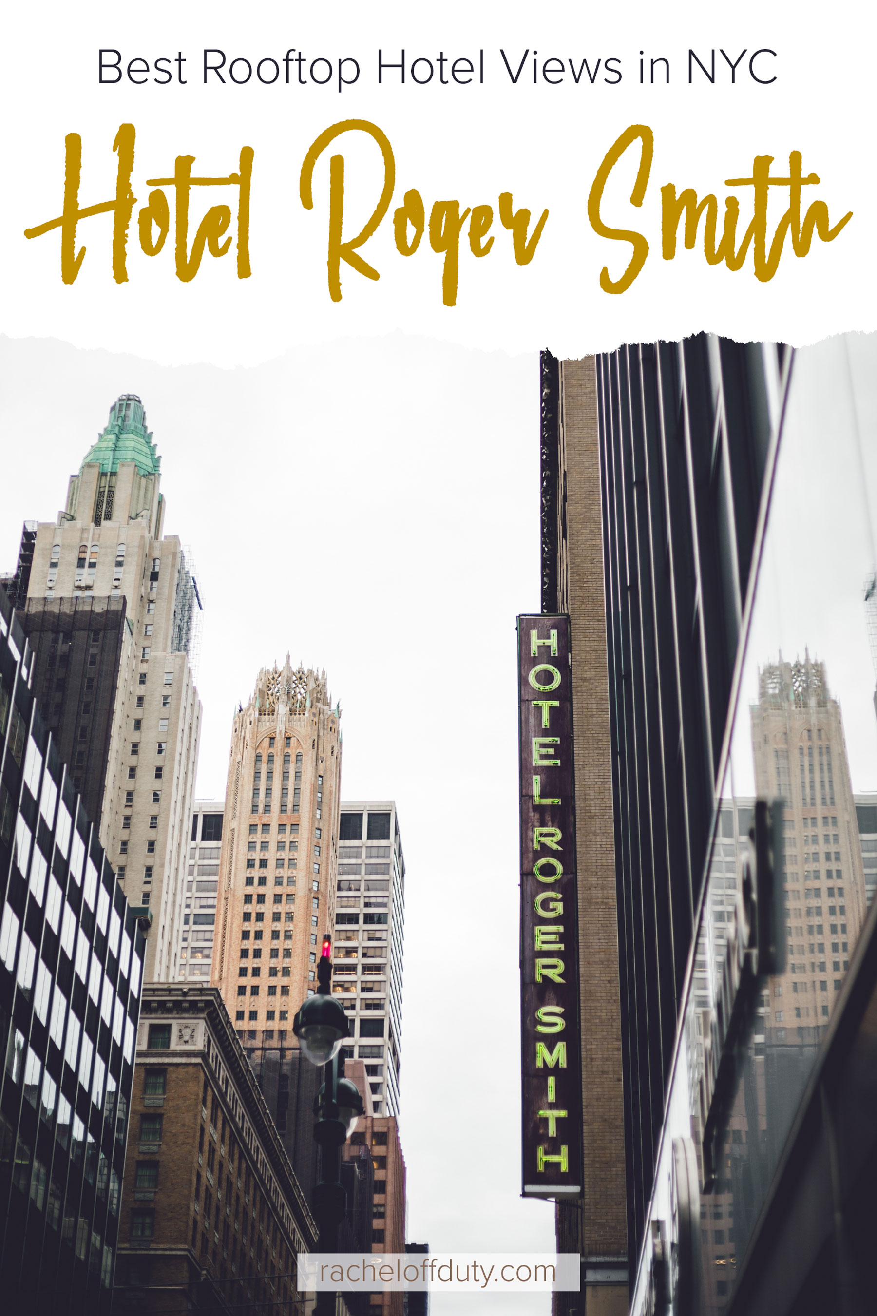 Rachel Off Duty: Where to Stay in Manhattan - the Hotel Roger Smith