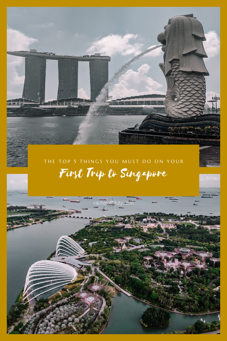 Rachel Off Duty: The Top 5 Things To Do On Your First Trip to Singapore