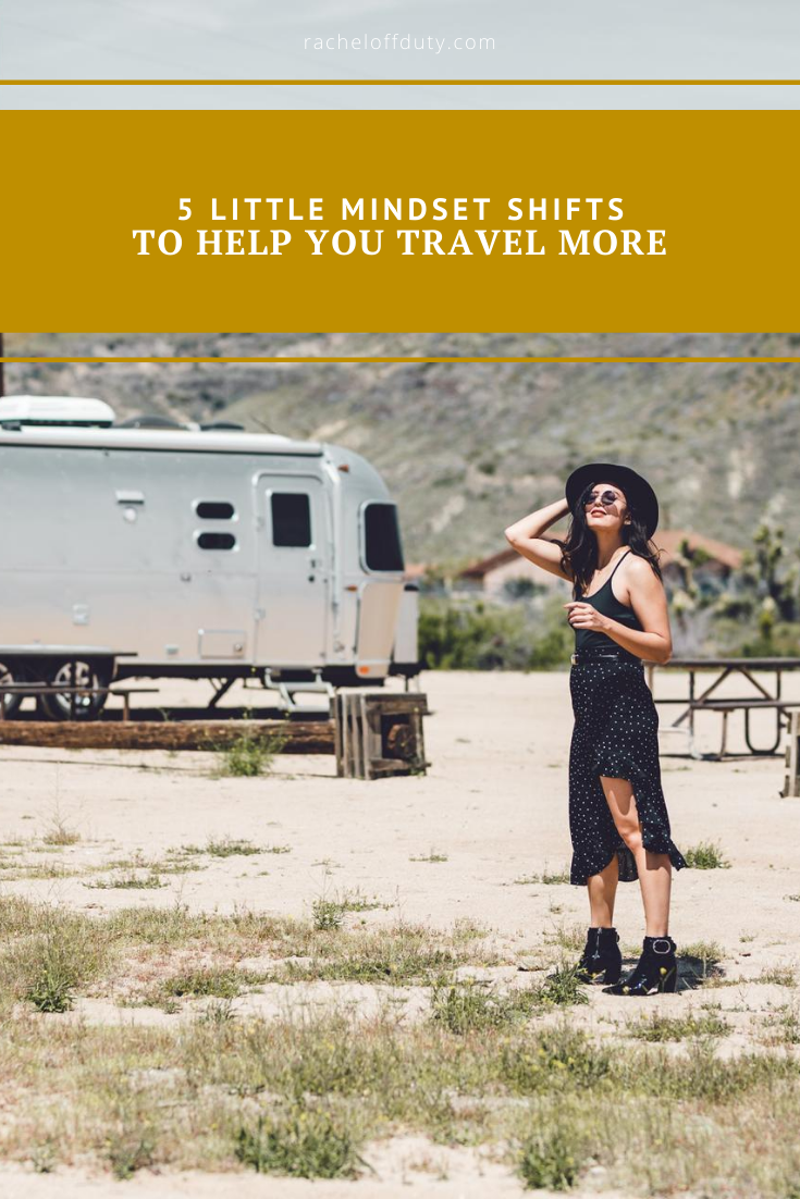 Rachel Off Duty: 5 Little Mindset Shifts That Will Help You Travel More