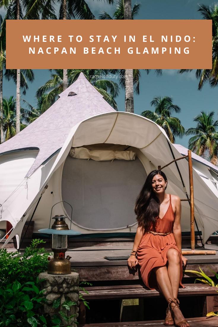 Rachel Off Duty: Where to Stay in El Nido – Nacpan Beach Glamping
