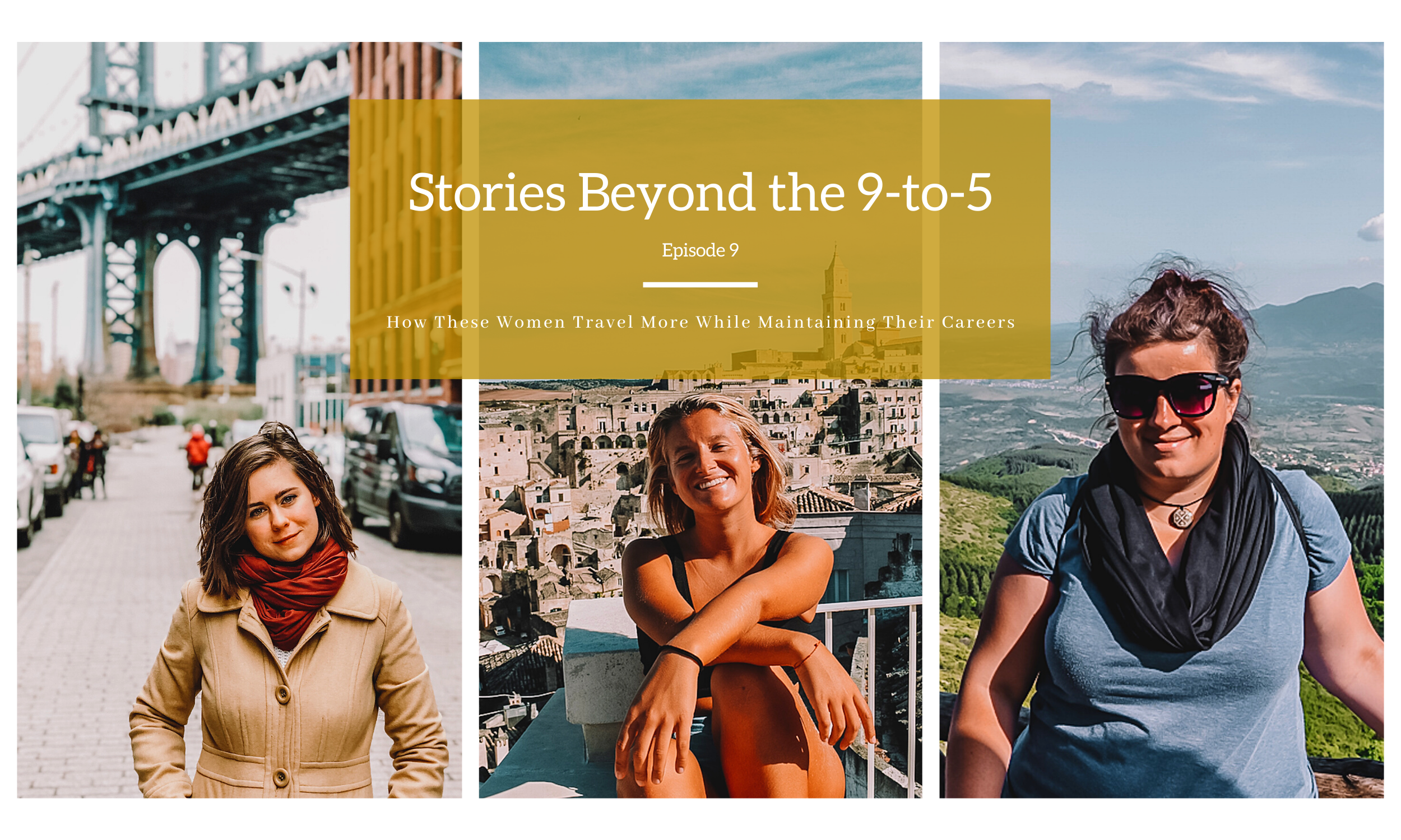 Rachel Off Duty: Stories Beyond the 9-to-5: How These Women Travel More While Maintaining Their Jobs (Episode 9)