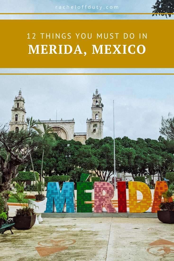12 Things You Must Do in Merida, Mexico – Rachel Off Duty