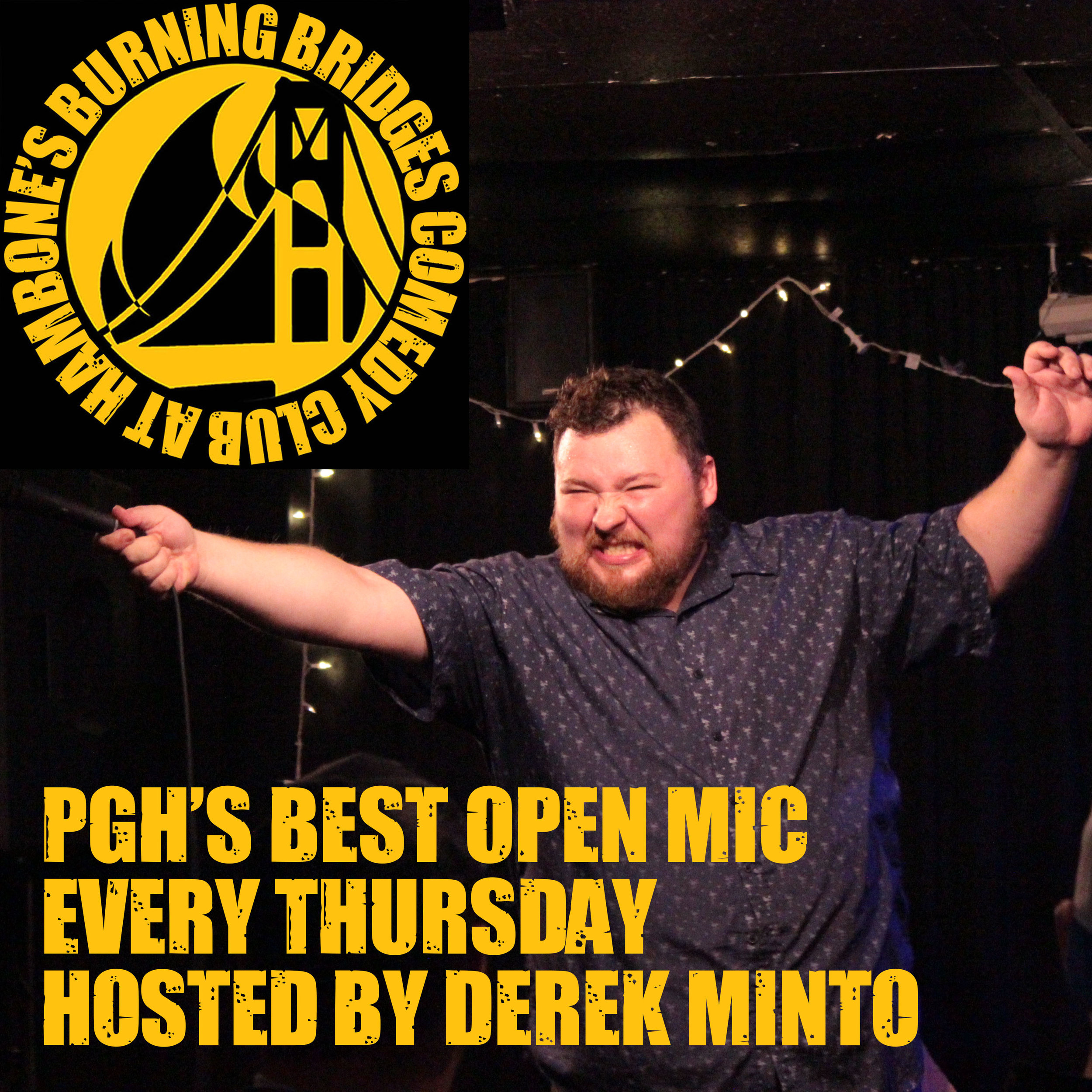 PGH's Best Open Mic hosted by Derek Minto - This might be the best open mic in the state. Stage time will vary depending on the number of comics. Typically 3-5 minutes.Sign up in person starting at 8:30pm or message Derek Minto via Facebook.Show Starts 9:30pmFREE SHOW!