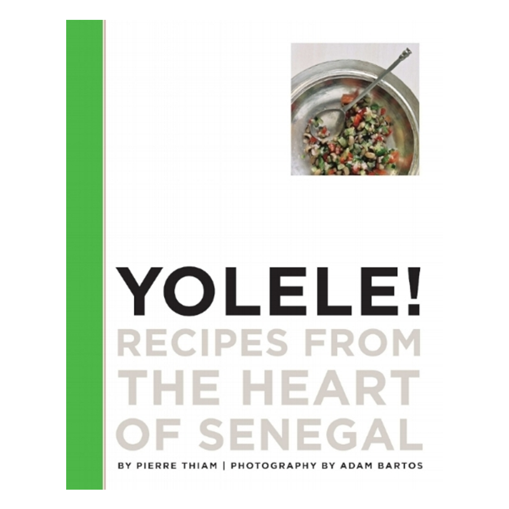 YOLELE! RECIPES FROM SENEGAL - Pierre's first book,Yolele!,introduced Senegalese food to the world and celebrates the art of creating family meals using organic, local produce and farm-fresh meats and seafood.efe