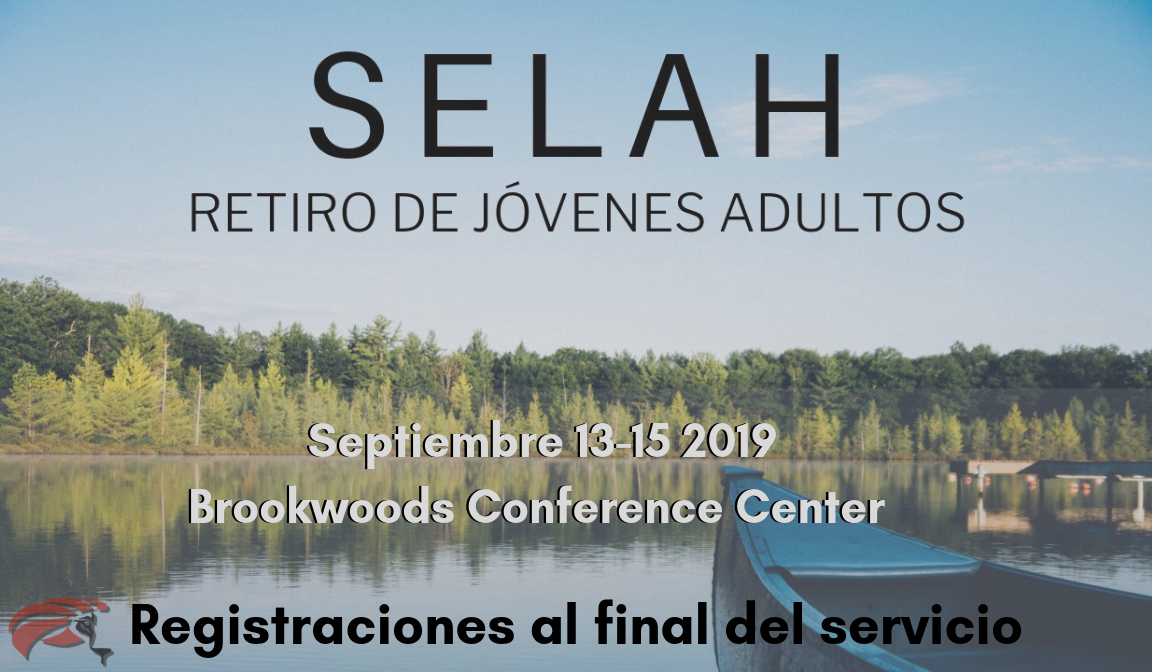 "Este septiembre del 13 al 15, tendremos el retiro ""SELAH"" enfocado a los jóvenes asultos de 18 a 30 años. Lugar: Brookwoods Conference Center, NH. Para inscripciones: cljyamselah2019.eventbrite.com"