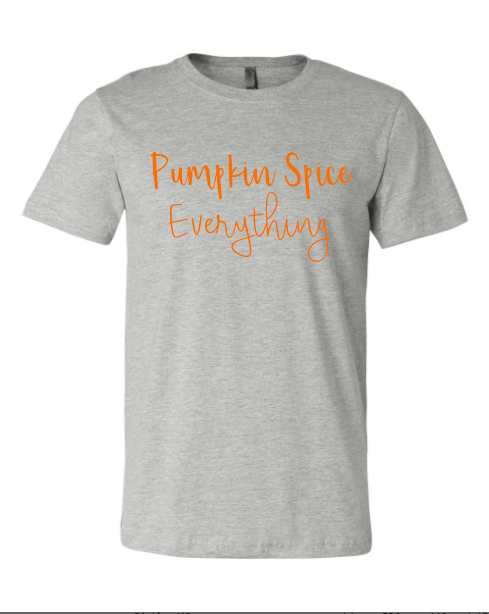 Pumpkin Spice Everything tee.jpg