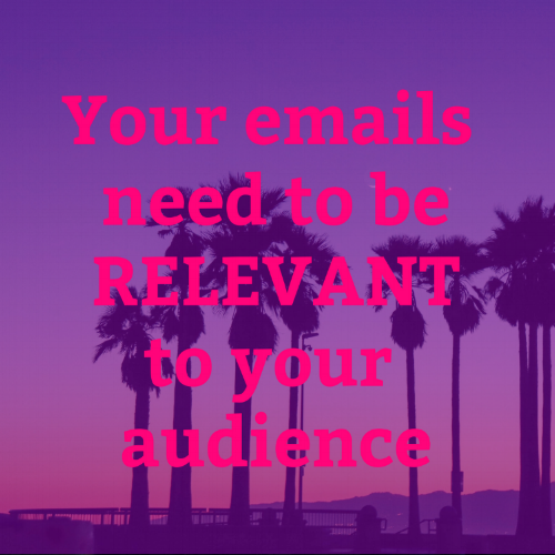 Your emails need to be RELEVANT to your audience.png