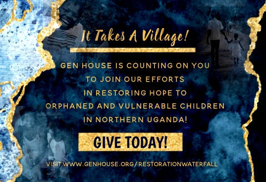 HELP US BUILD OUR HOME! - BE the village for our village, Acut Omer!In just 3-4 months, we can build a home for orphaned and vulnerable children in our community.We invite you to BE our village as we use the water from our borehole to build this home, care for our children, and see the essence of this rural village finally restored!#RESTORATIONWATERFALL