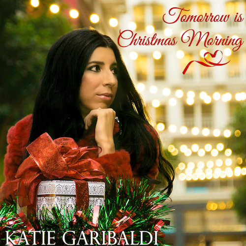 Katie Garibaldi | Tomorrow is Christmas Morning