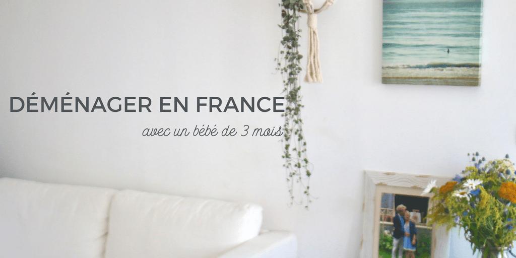 Déménager en France avec un bébé de 3 mois