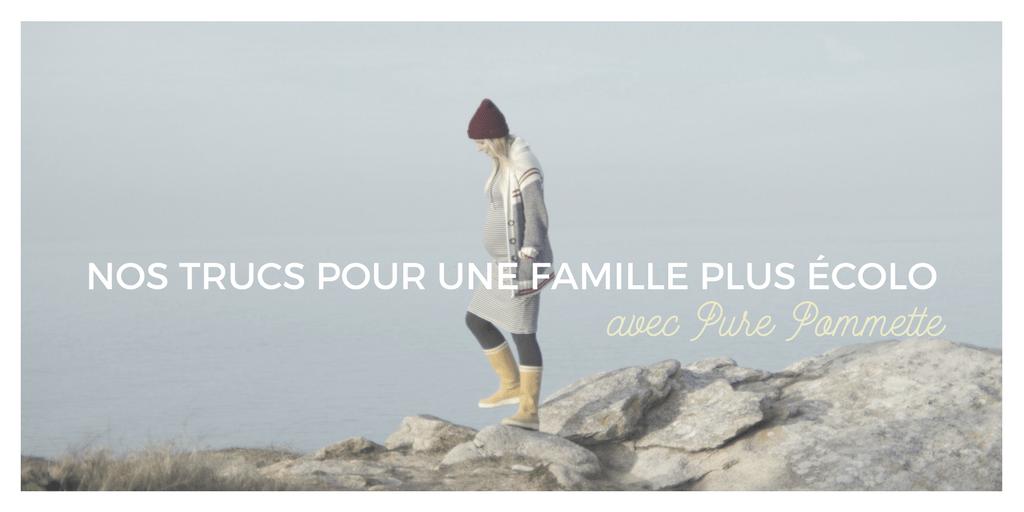 Nos trucs pour une famille plus écolo avec Pure Pommette