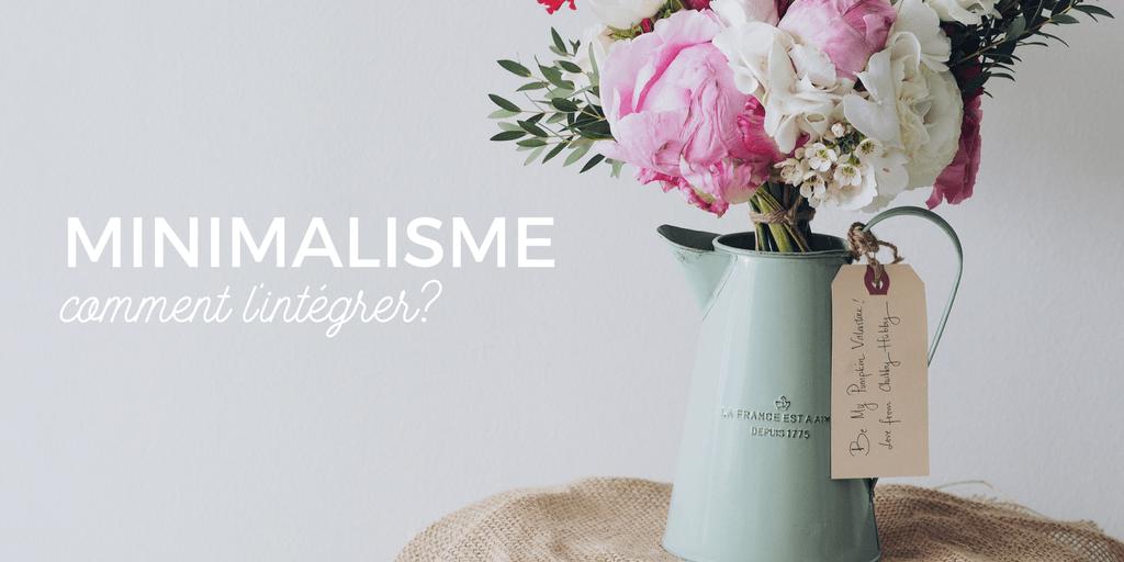 minimalisme comment l'intégrer