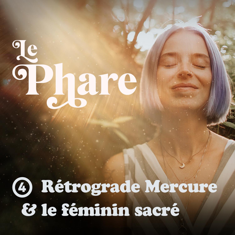 Épisode 4 - Rétrograde de Mercure et féminin sacré