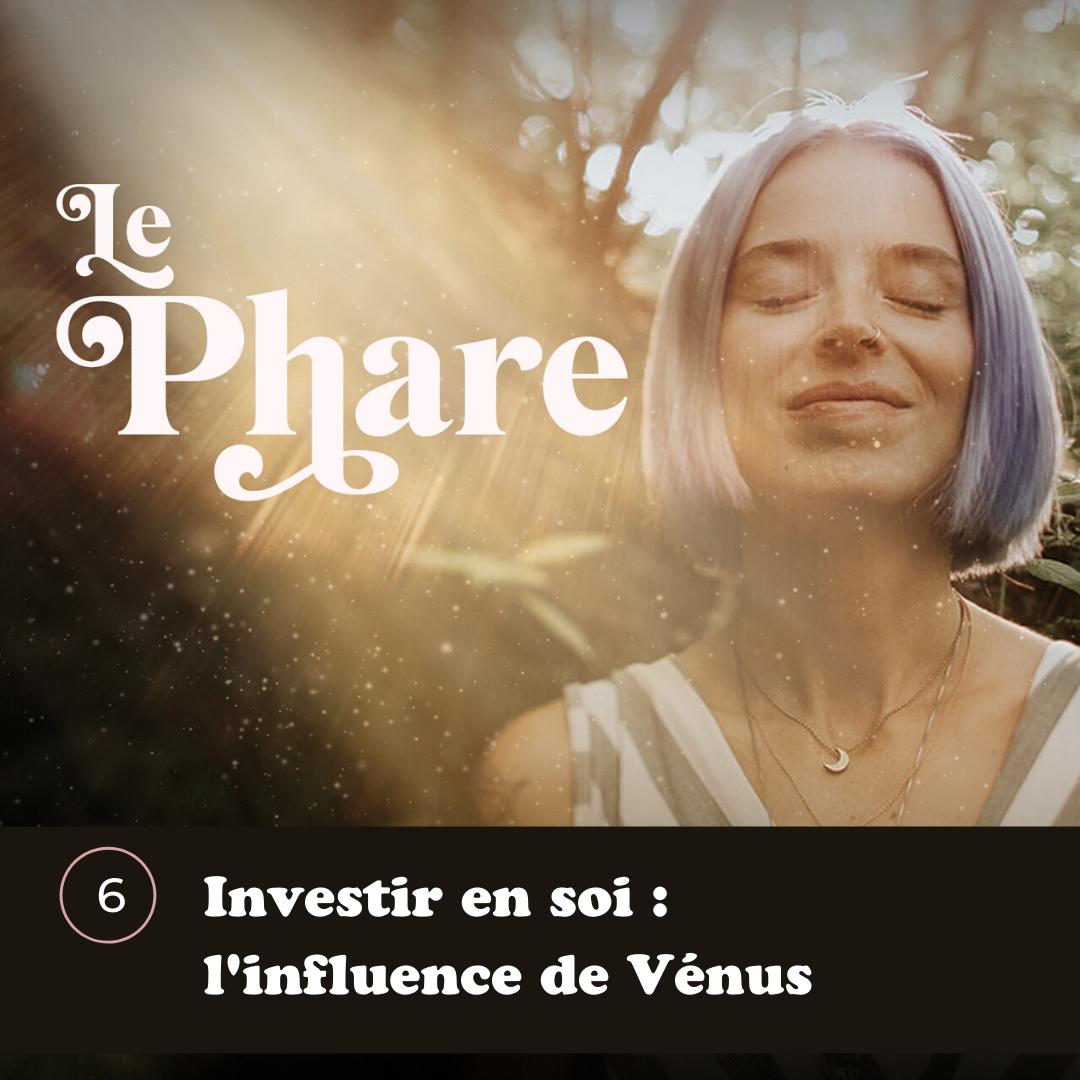 Épisode 6 - Investir en soi : l'influence de Vénus