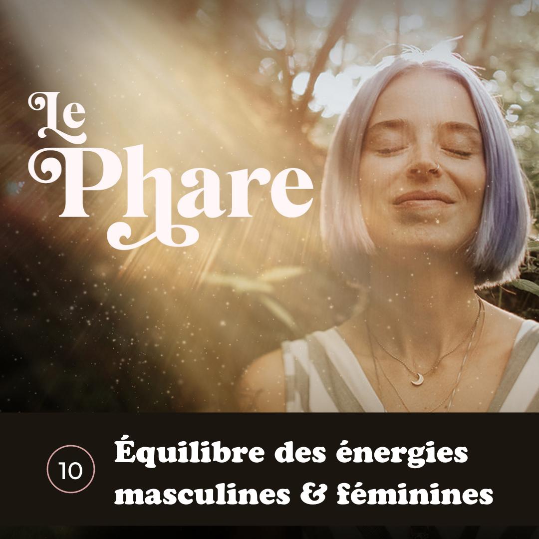 Épisode 10 - Équilibre des énergies masculines et féminines