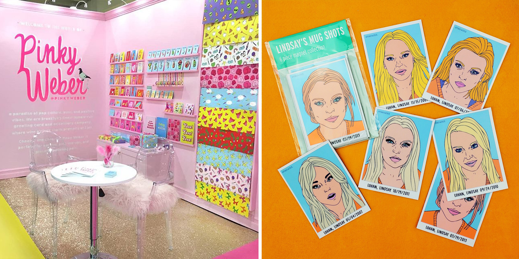 My absolute favorite booth had to be  Pinky Weber (these images are from their instagram @pinkyweber).They have such a unique signature look, and who can resist a magnet pack of Lindsay Lohan mugshots?! Plus that glittery flooring was to. die.