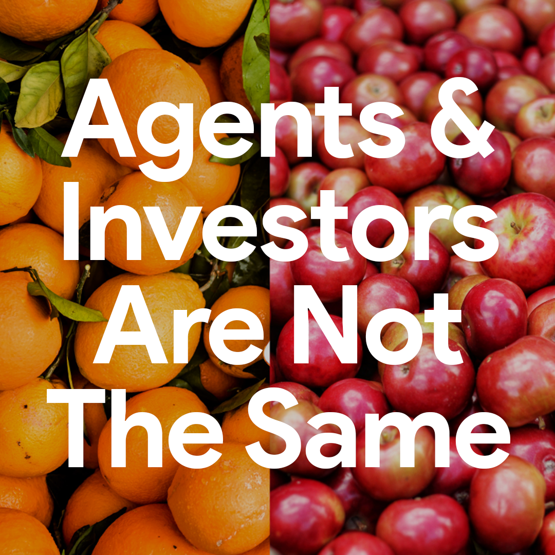 Agents & Investors Are Not The Same - By Hewlett Santos. 6 minute read.
