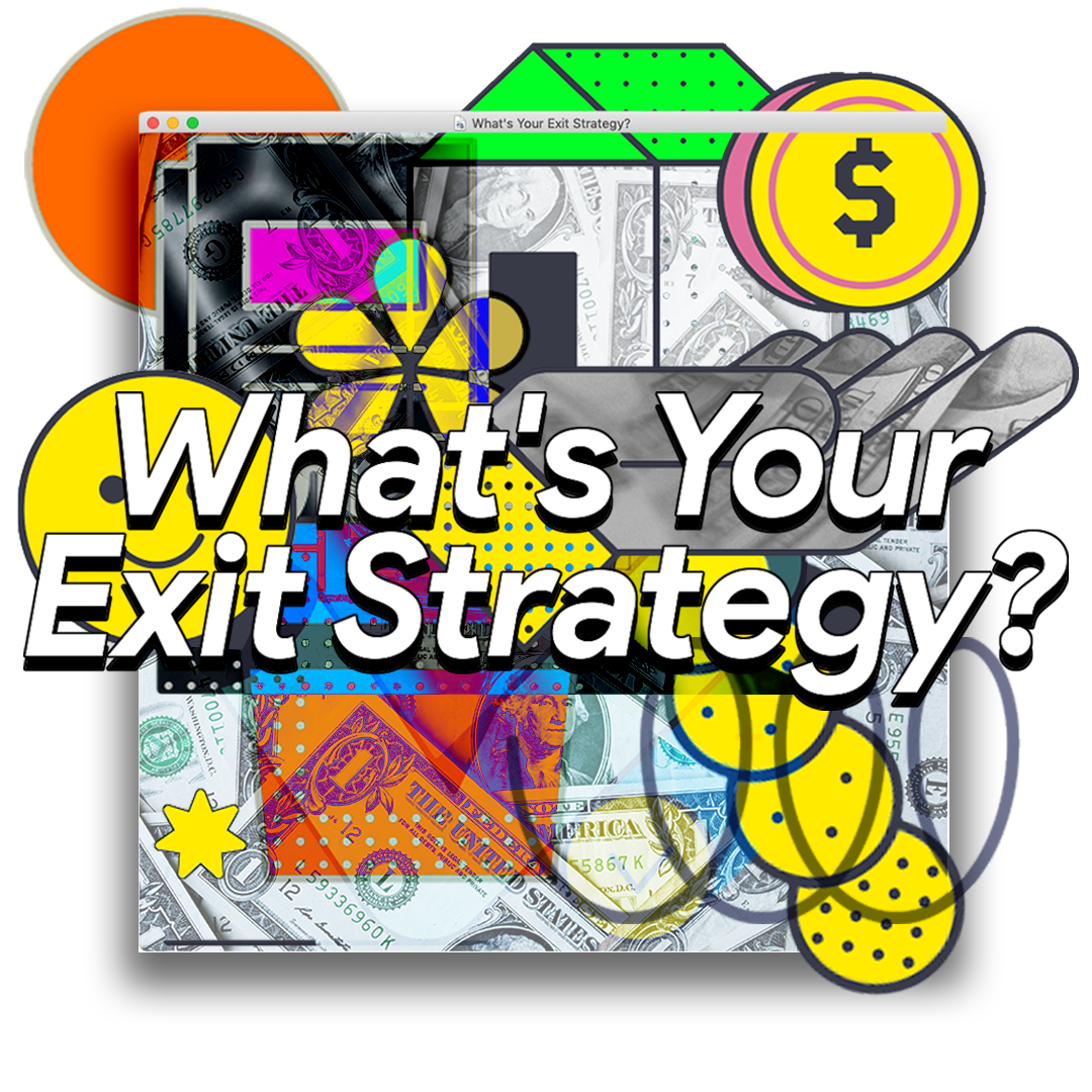 What's Your Exit Strategy? - By Hewlett Santos. 8 minute read.