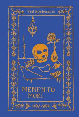 Memento Mori- The Dead Among Us by Paul Koudounaris .jpg