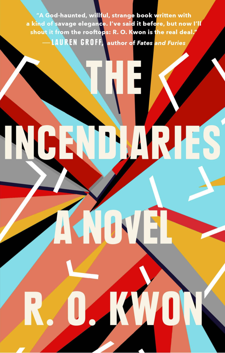 The Incendiaries  (New York: Riverhead, 2018)