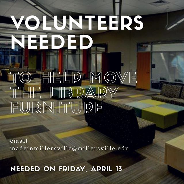 || help us pick things up and put them down #memes to get ready for Made in Millersville || FRI APRIL 13 || PM or email madeinmillersville@millersville.edu if interested in helping ||
