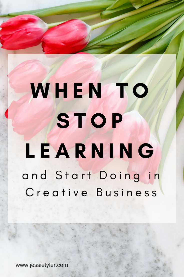 When To stop learning and start doing in creative business.png