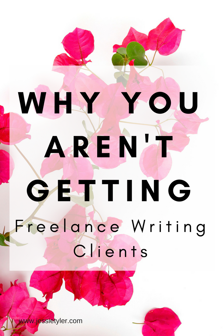 why you aren't getting freelance writing clients.png