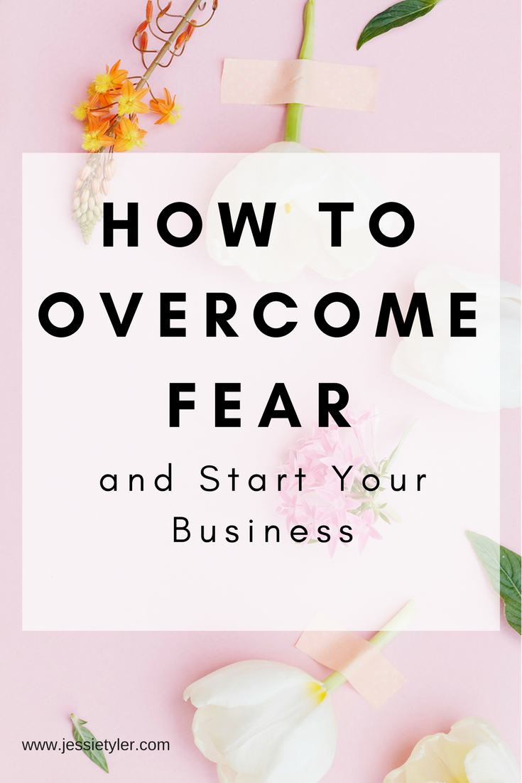 how to overcome fear and start your business.png