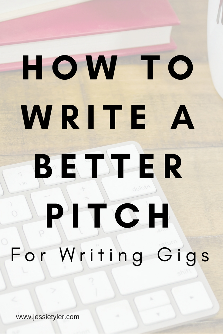 How To Write a better pitch for writing gigs.jpg